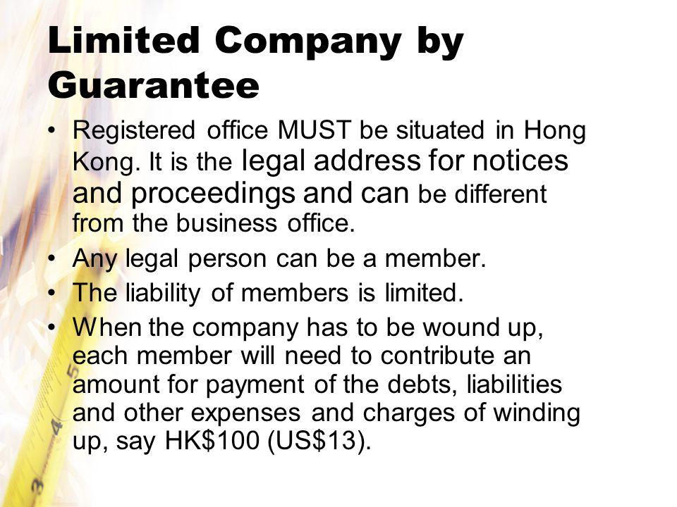 Limited Company by Guarantee Registered office MUST be situated in Hong Kong.