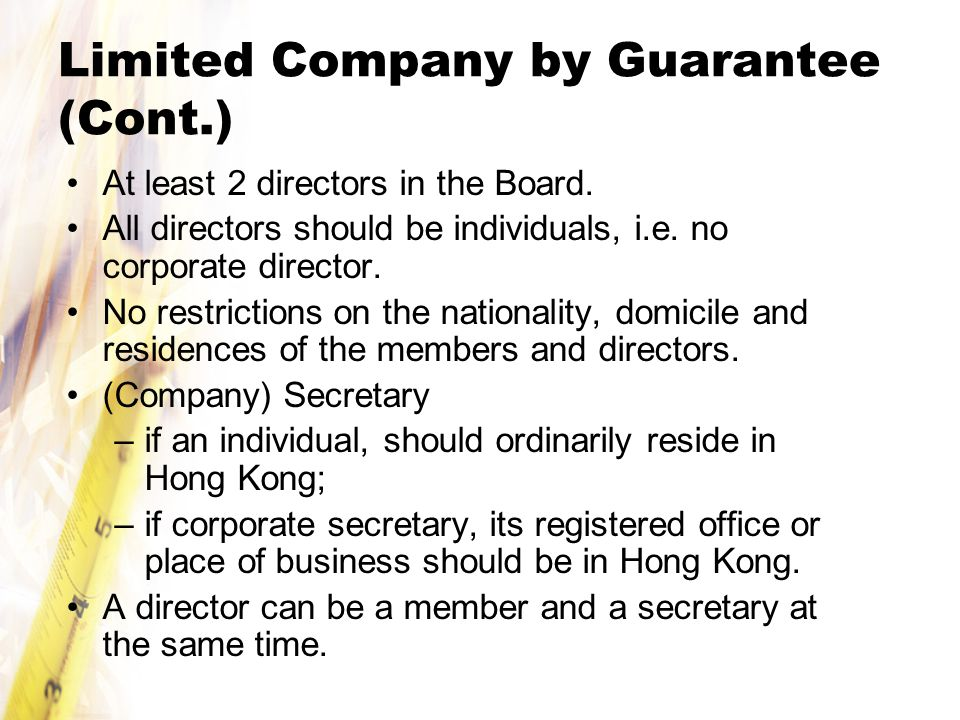 Limited Company by Guarantee (Cont.) At least 2 directors in the Board.