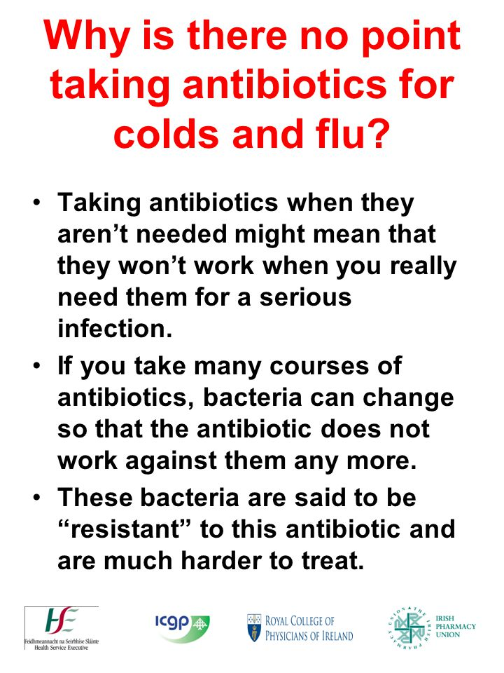 Why is there no point taking antibiotics for colds and flu.
