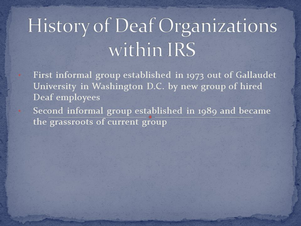 First informal group established in 1973 out of Gallaudet University in Washington D.C.