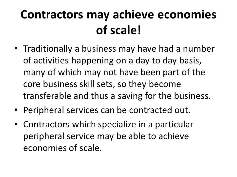 Contractors may achieve economies of scale.