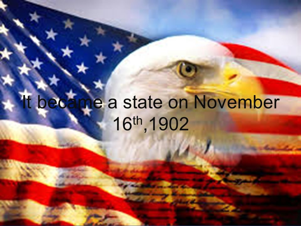 It became a state on November 16 th,1902