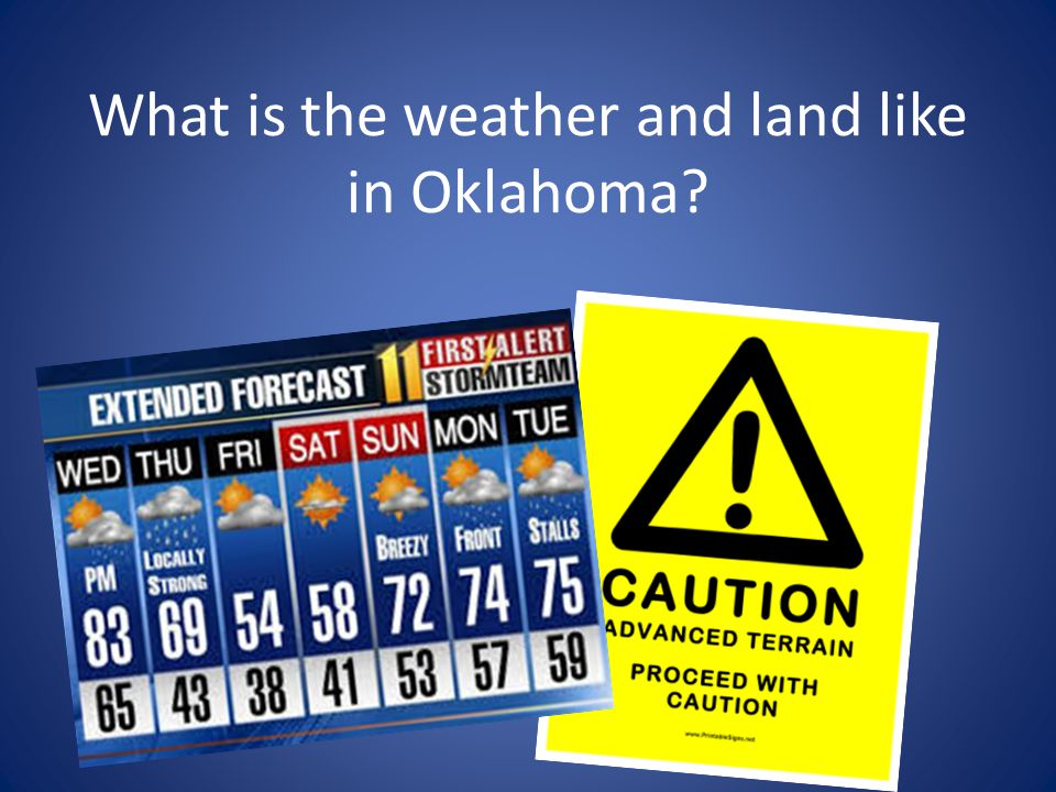 What is the weather and land like in Oklahoma?