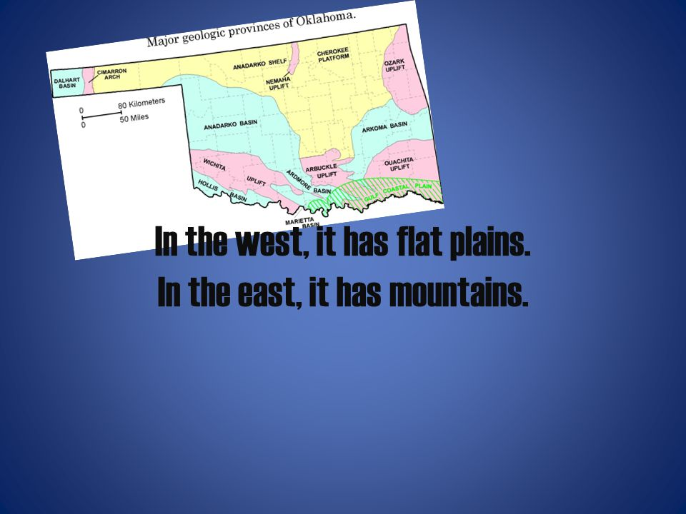 In the west, it has flat plains. In the east, it has mountains.