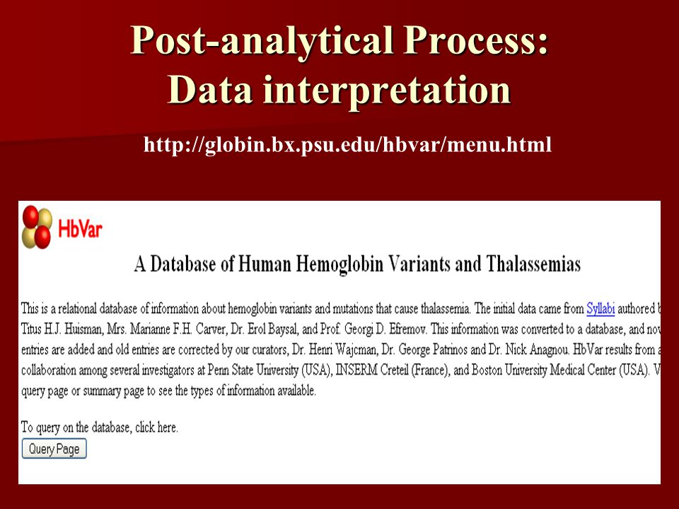 Post-analytical Process: Data interpretation http://globin.bx.psu.edu/hbvar/menu.html
