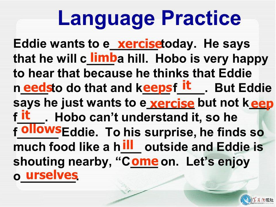 Language study: 1. I ' m going ___________ (exercise), Hobo.