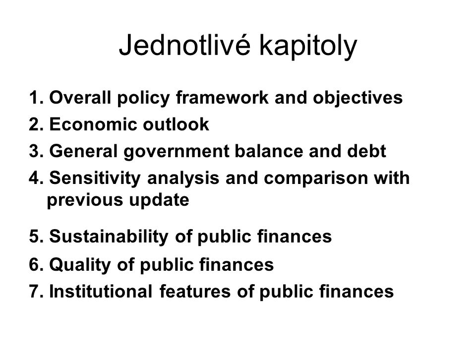 Jednotlivé kapitoly 1. Overall policy framework and objectives 2.