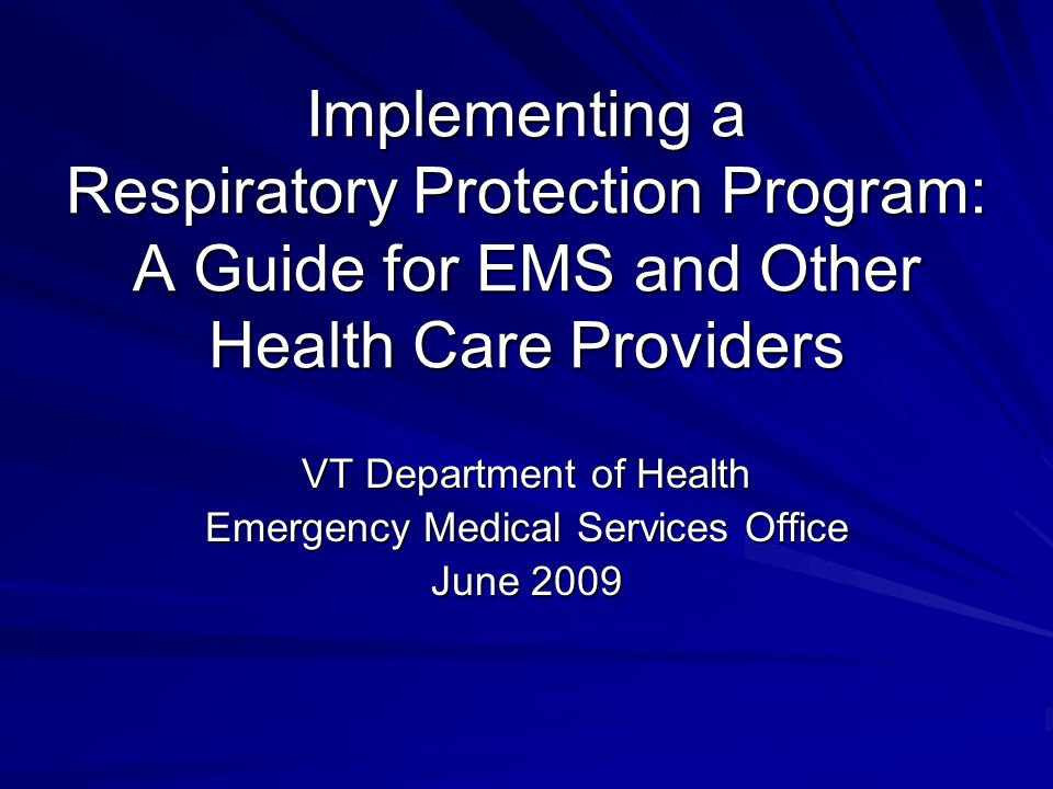 Introduction Before an employer can expect its employees to use respiratory protection, OSHA requires several steps The VT Dept of Health does not enforce OSHA rules, but is providing materials to assist agencies in protecting their personnel