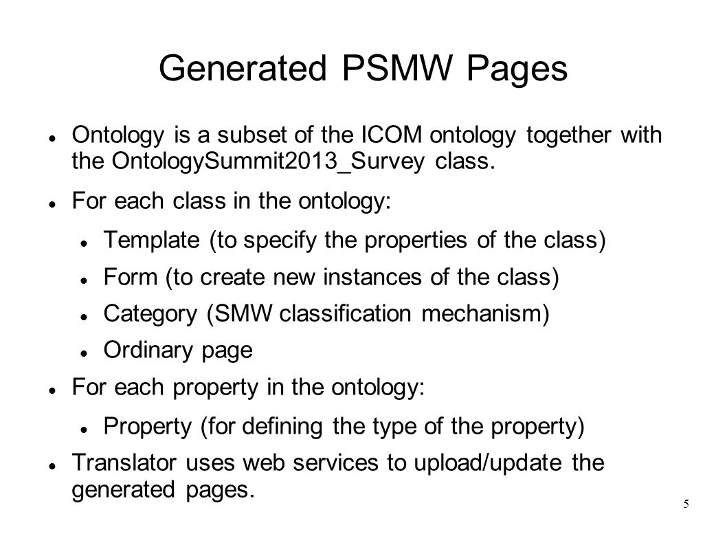 5 Generated PSMW Pages Ontology is a subset of the ICOM ontology together with the OntologySummit2013_Survey class.