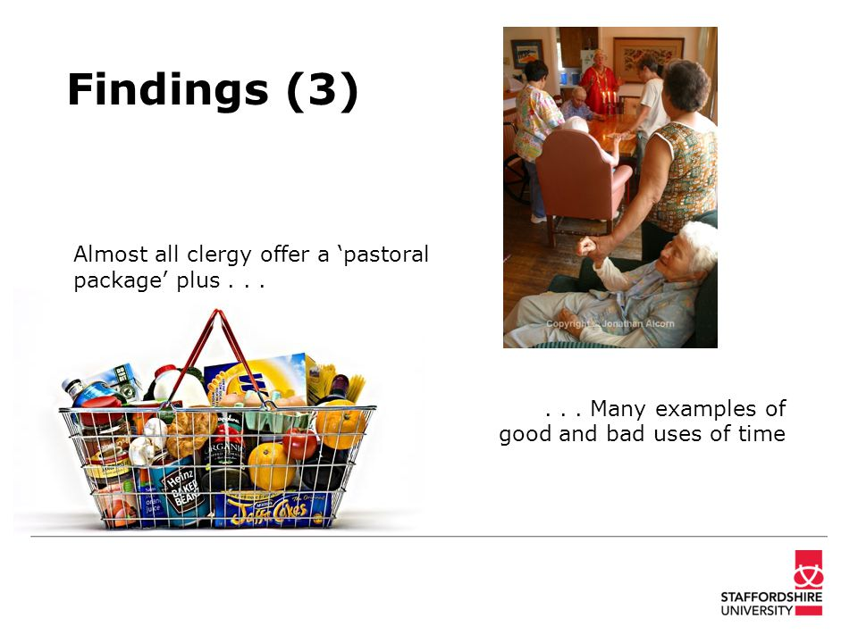Findings (3) Almost all clergy offer a 'pastoral package' plus......