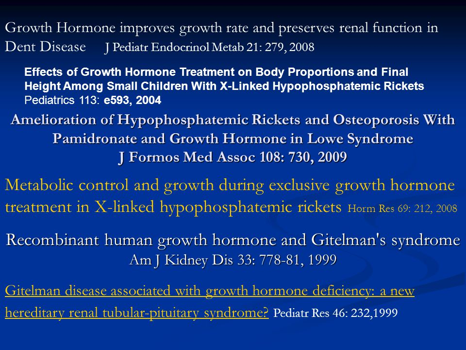 Amelioration of Hypophosphatemic Rickets and Osteoporosis With Pamidronate and Growth Hormone in Lowe Syndrome J Formos Med Assoc 108: 730, 2009 Effec