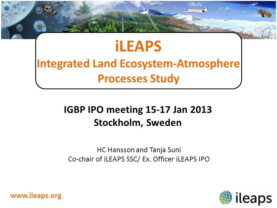 The main priorities of iLEAPS under IGBP/Future Earth in the coming years are to establish a continuation for the period 2014-2024 with a focus on interactions among land ecosystems, atmosphere, and societies.