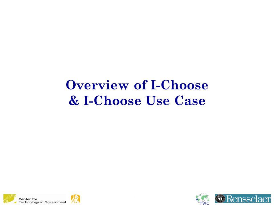 Overview of I-Choose & I-Choose Use Case