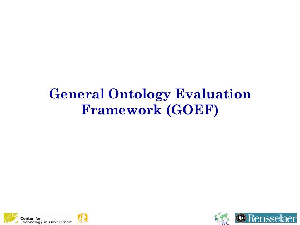 General Ontology Evaluation Framework (GOEF)