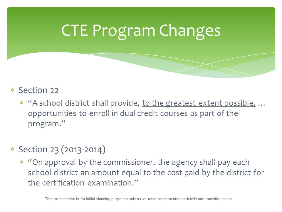 " Section 22  ""A school district shall provide, to the greatest extent possible, … opportunities to enroll in dual credit courses as part of the prog"