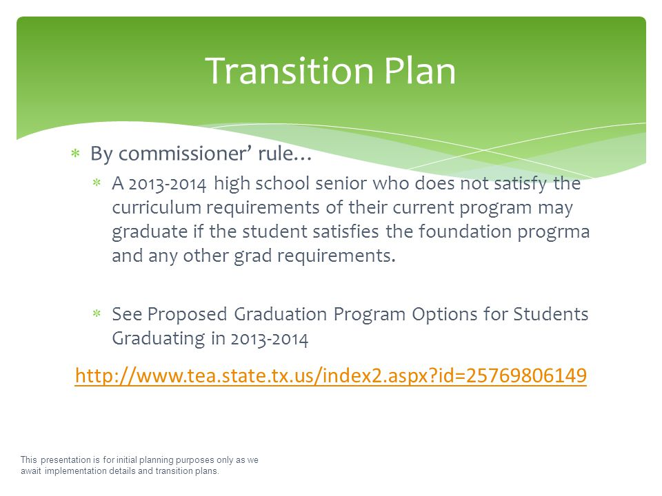  By commissioner' rule…  A 2013-2014 high school senior who does not satisfy the curriculum requirements of their current program may graduate if th