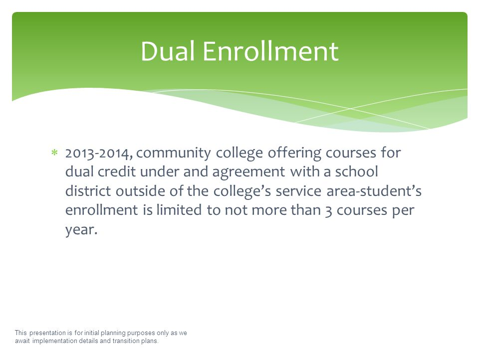  2013-2014, community college offering courses for dual credit under and agreement with a school district outside of the college's service area-stude