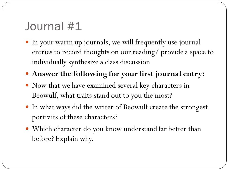 Journal #1 In your warm up journals, we will frequently use journal entries to record thoughts on our reading/ provide a space to individually synthes
