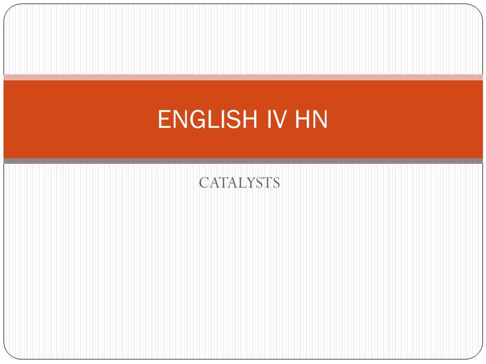 CATALYSTS ENGLISH IV HN