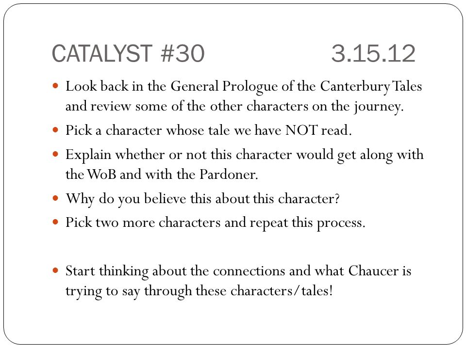 CATALYST #303.15.12 Look back in the General Prologue of the Canterbury Tales and review some of the other characters on the journey.