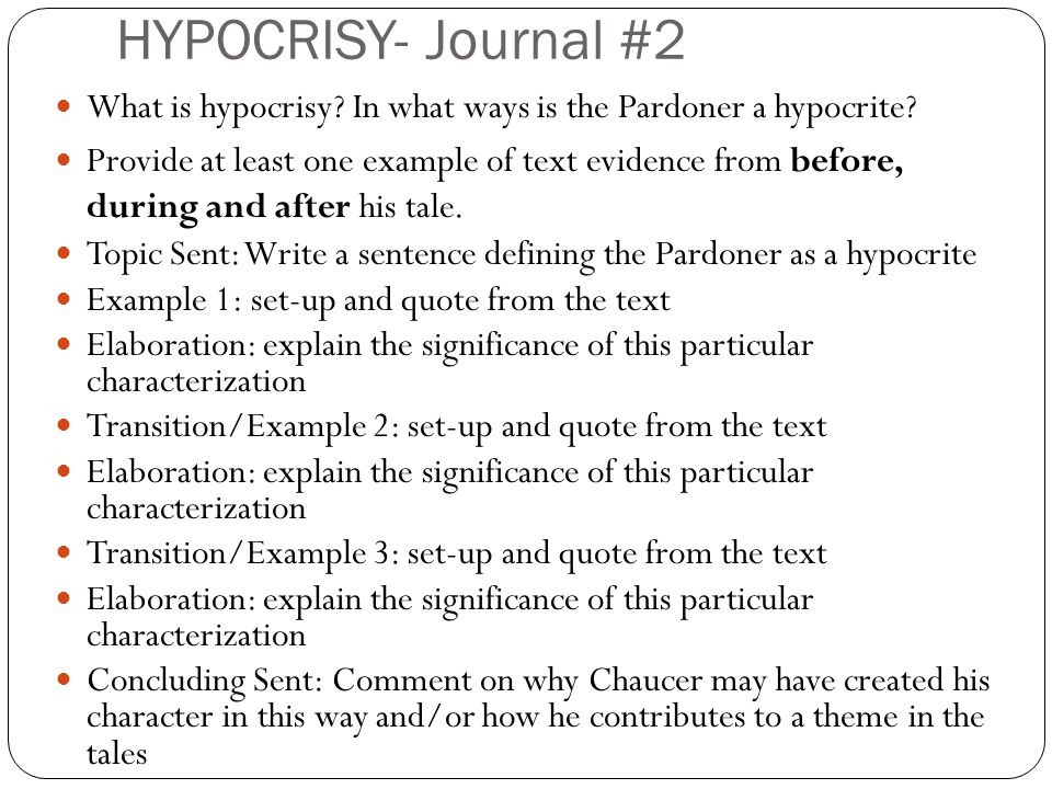 HYPOCRISY- Journal #2 What is hypocrisy? In what ways is the Pardoner a hypocrite? Provide at least one example of text evidence from before, during a
