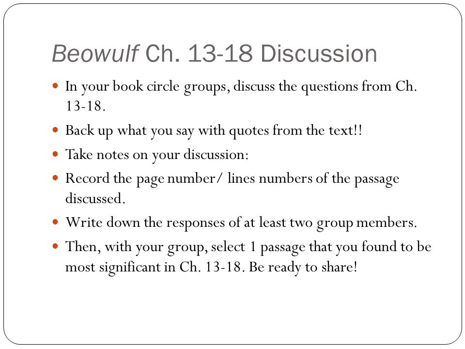 Beowulf Ch.13-18 Discussion In your book circle groups, discuss the questions from Ch.