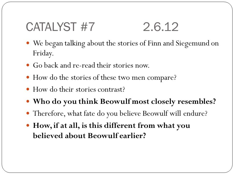 CATALYST #72.6.12 We began talking about the stories of Finn and Siegemund on Friday. Go back and re-read their stories now. How do the stories of the