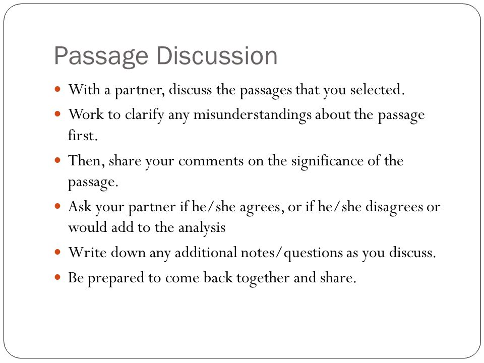 Passage Discussion With a partner, discuss the passages that you selected.