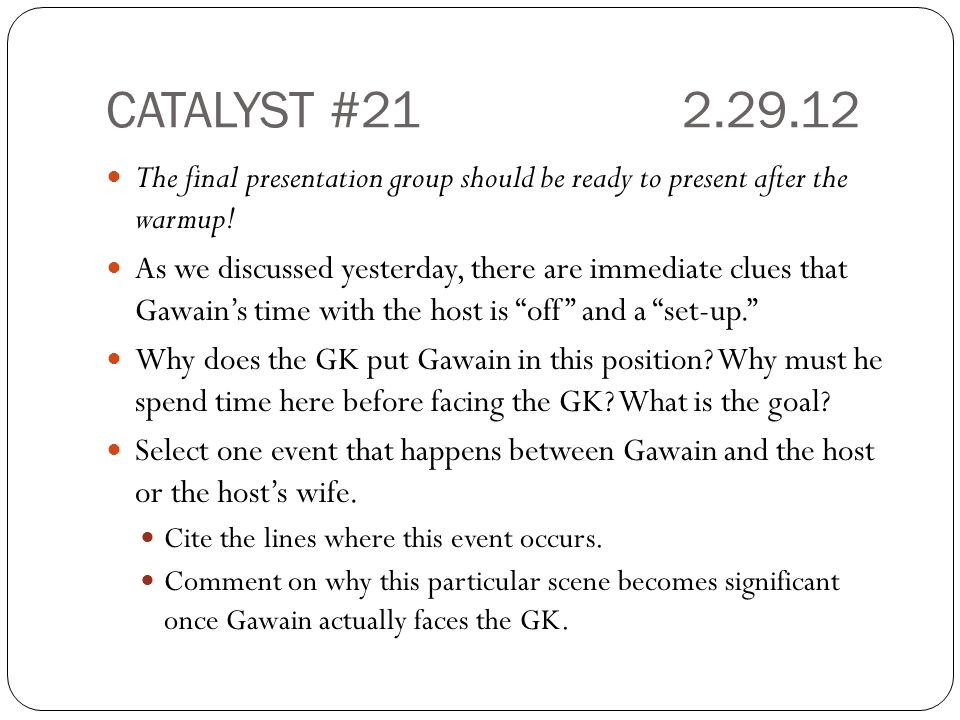 CATALYST #212.29.12 The final presentation group should be ready to present after the warmup! As we discussed yesterday, there are immediate clues tha
