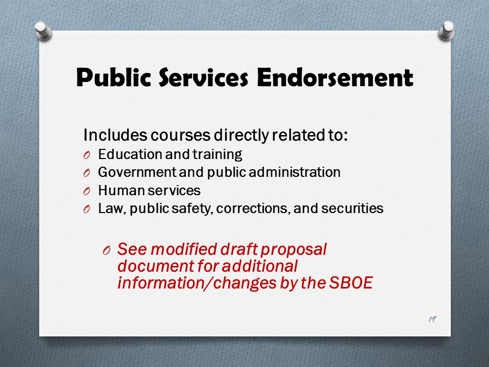 Public Services Endorsement Includes courses directly related to: O Education and training O Government and public administration O Human services O L