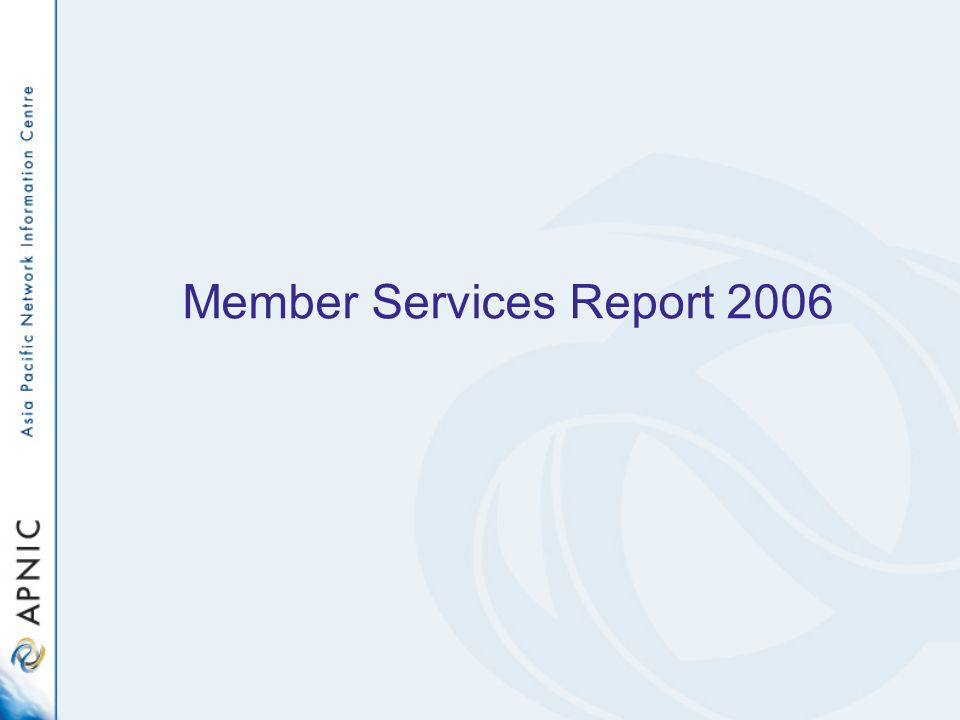 Member Services Report 2006