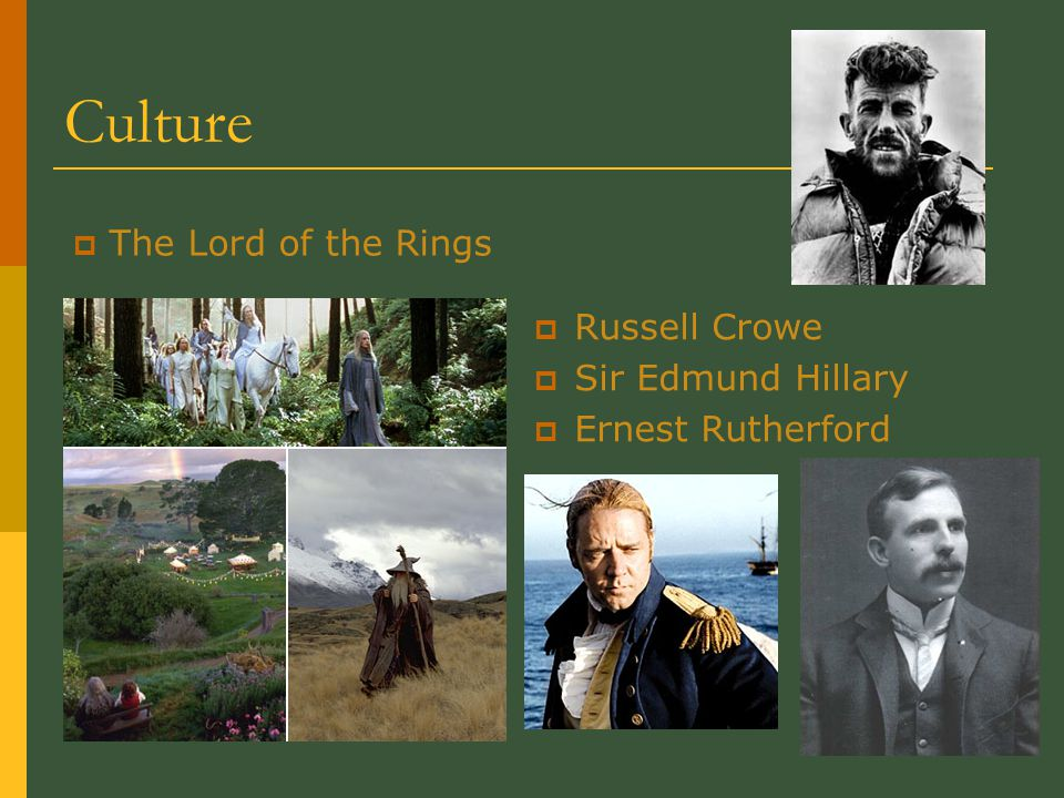 Culture  Russell Crowe  Sir Edmund Hillary  Ernest Rutherford  The Lord of the Rings