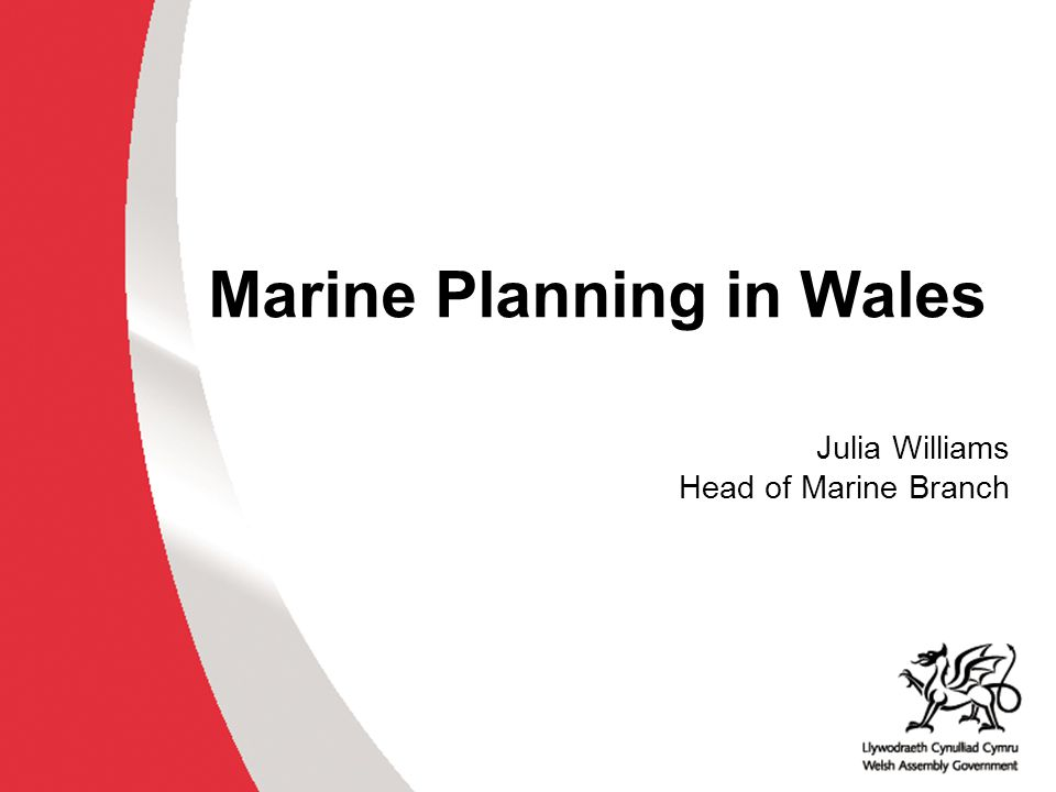 The Legal Position - Welsh Ministers are both the marine policy and planning authority for Wales under Marine & Coastal Access Act 2009, for both Welsh inshore and offshore waters - If Welsh plans include reference to non-devolved functions, they need agreement of the UK Govt to be binding on public authorities - Can't have joint plans for cross-border areas but can plan jointly