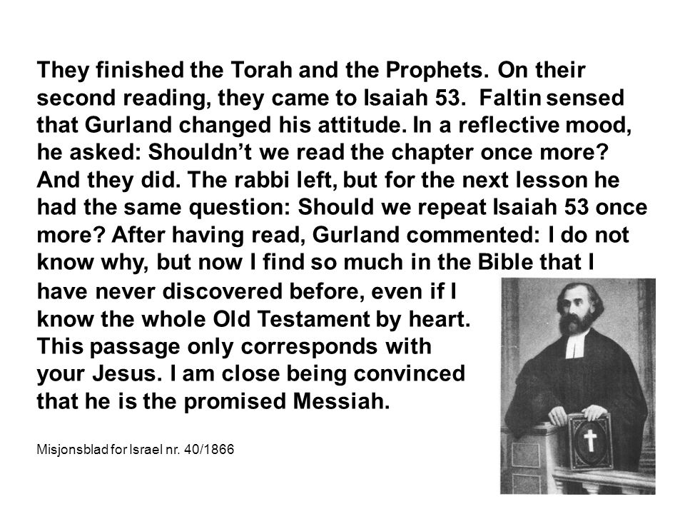 They finished the Torah and the Prophets. On their second reading, they came to Isaiah 53.