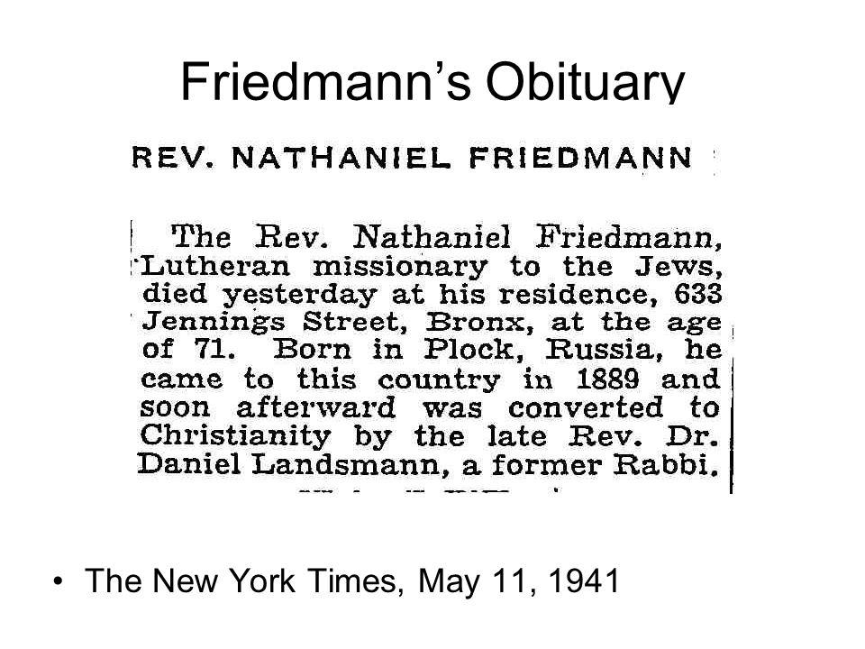Rabbi Friedmann. Rabbi Nathaniel Friedmann was sent from Russia to win Landsmann back to Judaism.