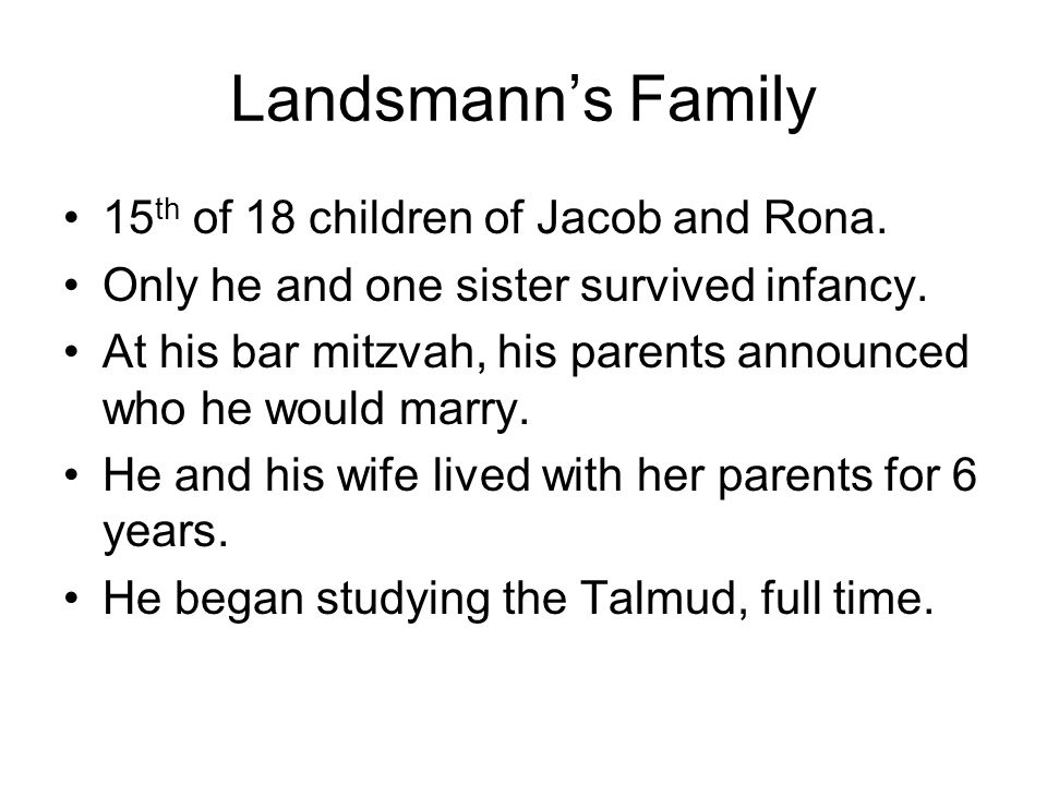 Landsmann's Family 15 th of 18 children of Jacob and Rona.