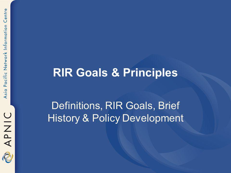 RIR Goals & Principles Definitions, RIR Goals, Brief History & Policy Development
