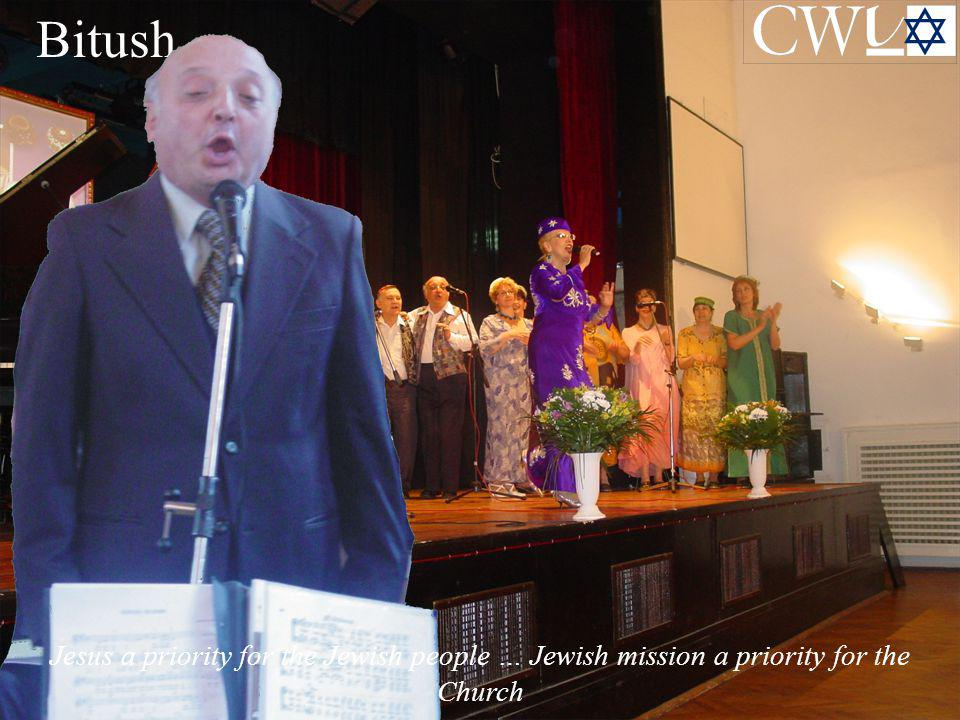  Bitush Jesus a priority for the Jewish people … Jewish mission a priority for the Church