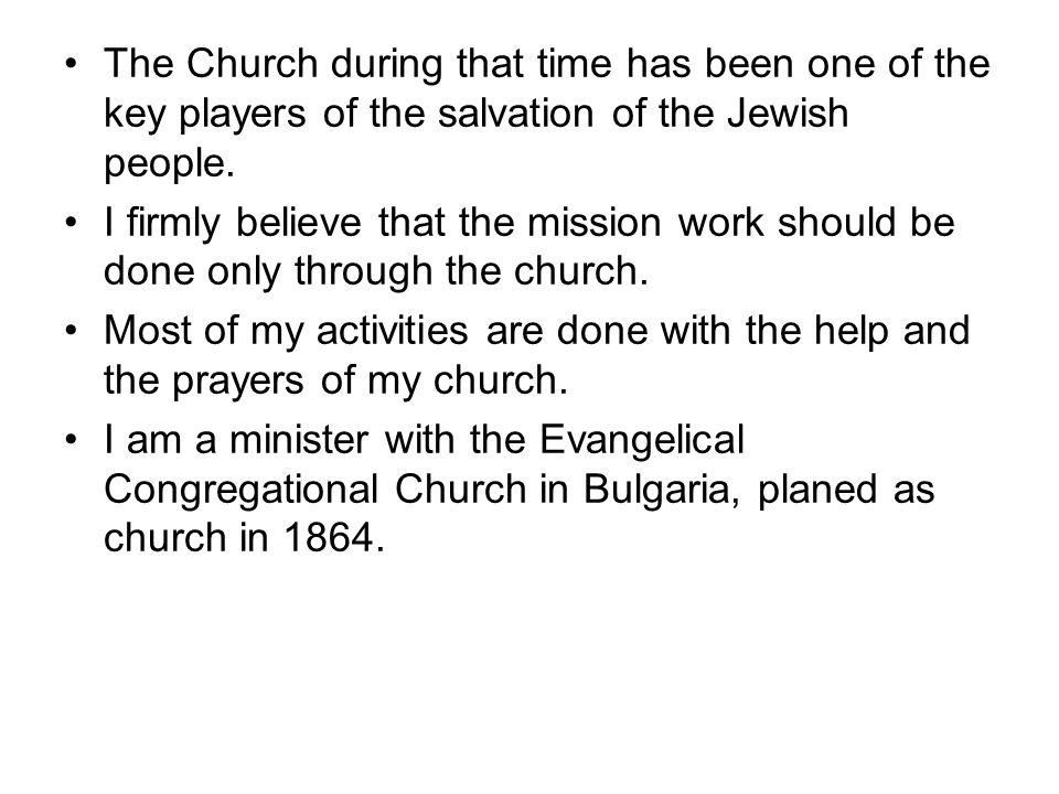 The Church during that time has been one of the key players of the salvation of the Jewish people.