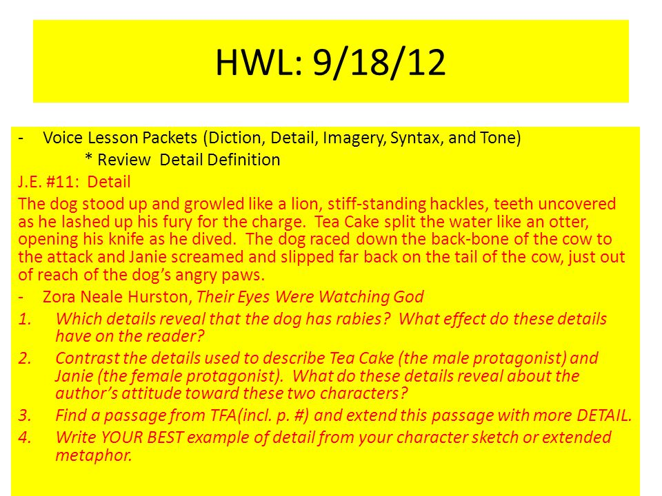 HWL: 9/18/12 -Voice Lesson Packets (Diction, Detail, Imagery, Syntax, and Tone) * Review Detail Definition J.E.