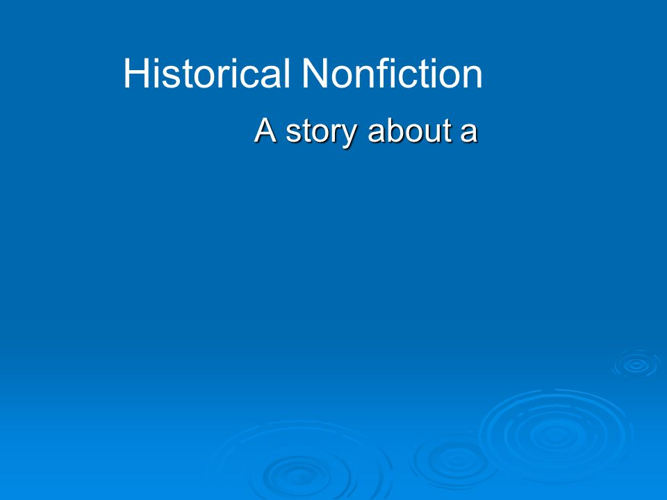 A story about a Historical Nonfiction