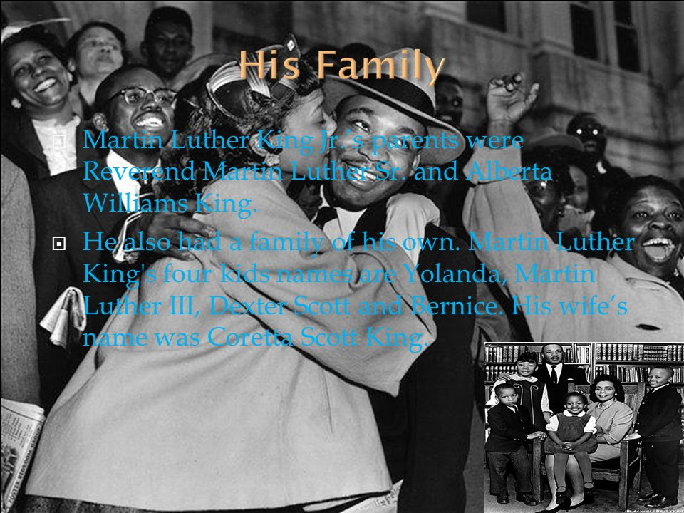  Martin Luther King Jr.'s parents were Reverend Martin Luther Sr.