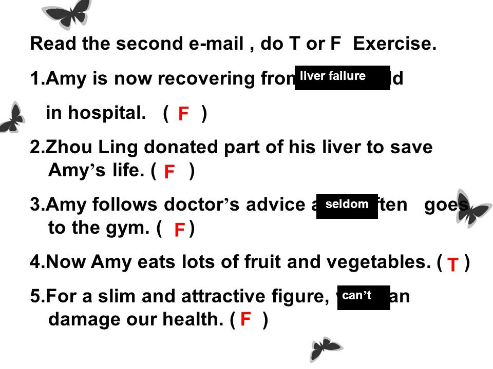 Careful reading : Read the first e-mail, and fill in the blanks. Reasons for losing weight Ways of losing weight Results Looking ( ) is important to w