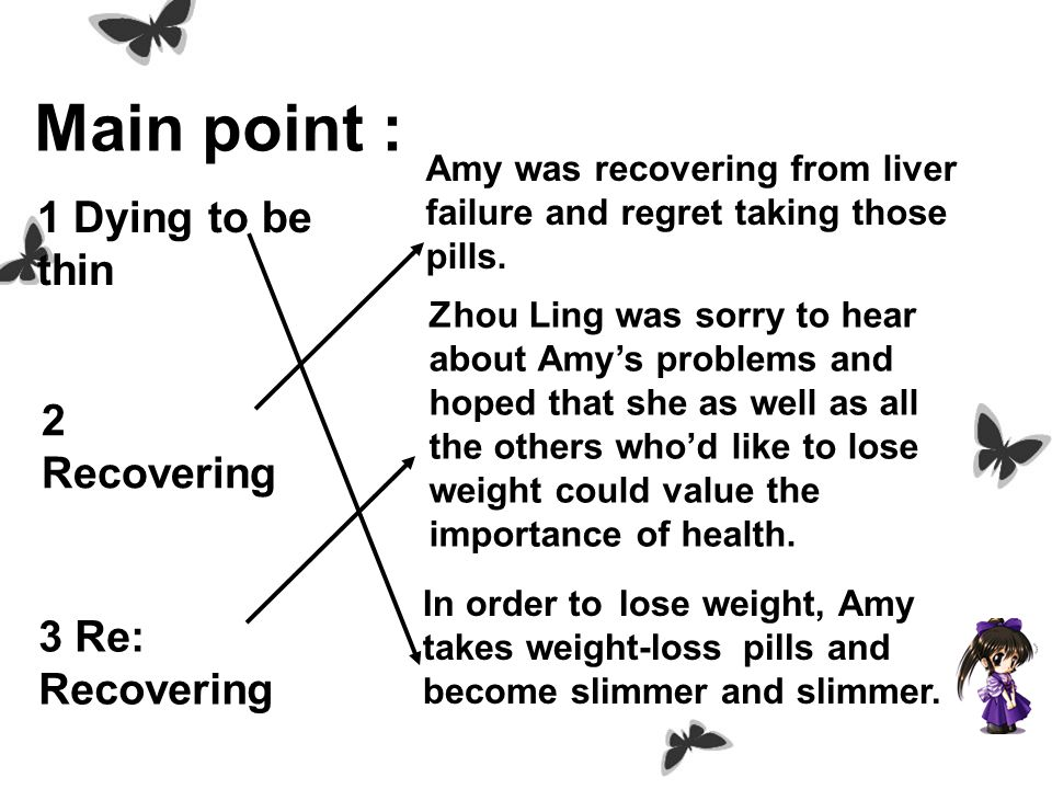 listen and answer Where does Amy come from? What kind of pills did Amy take? Who keeps telling Amy not to take those pills? Canada. Weight-loss pills