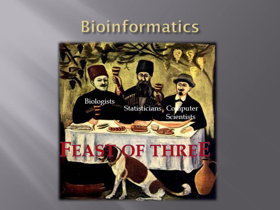Biologists StatisticiansComputer Scientists