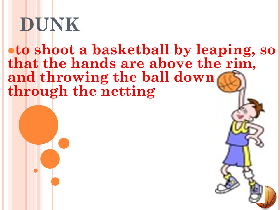 DRIBBLING moving a ball by bouncing it