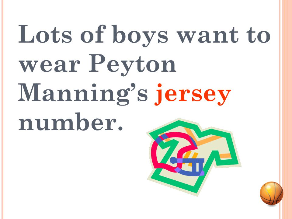 Lots of boys want to wear Peyton Manning's jersey number.
