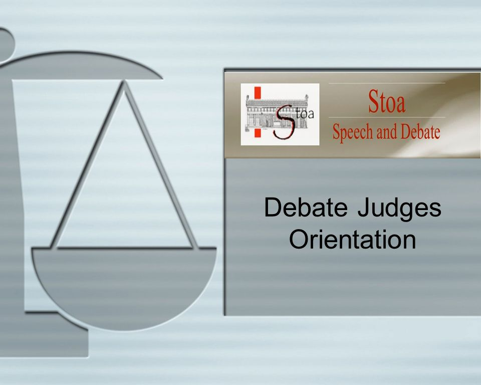 Stoa Debate Judges Orientation