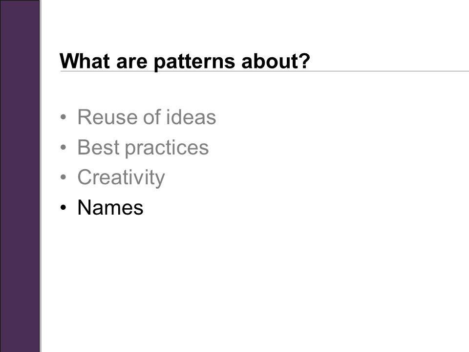 What are patterns about Reuse of ideas Best practices Creativity Names