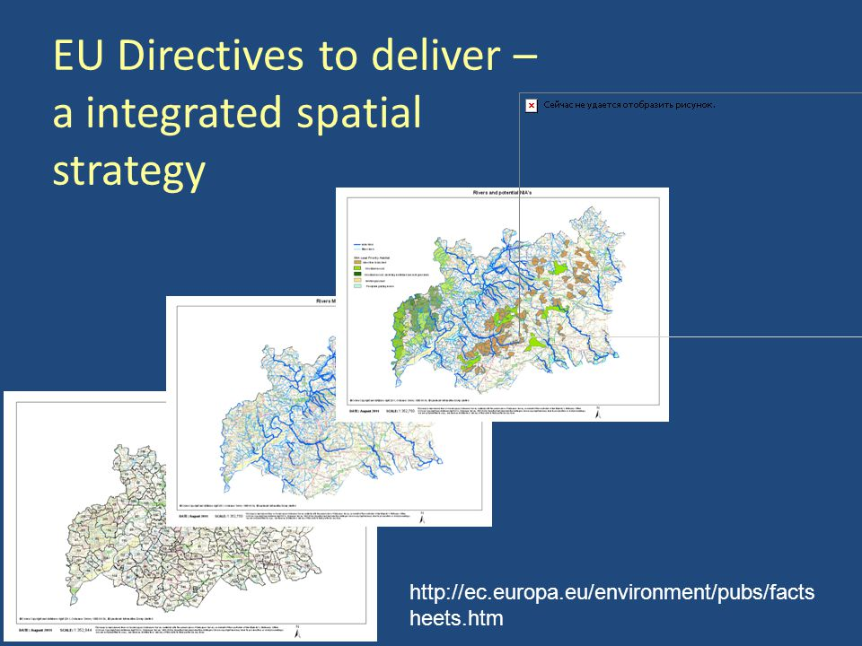 EU Directives to deliver – a integrated spatial strategy http://ec.europa.eu/environment/pubs/facts heets.htm